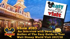 Disney Parks Podcast Show #385 – An Interview with Dave Shute, the Author of The Easy Guide to Your Walt Disney World Visit  and creator of yourfirstvisit.net