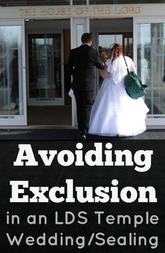 Avoiding Exclusion in an LDS Temple Wedding / Temple Sealing | What to do if some of your family members are not Mormon or are inactive when you get married.
