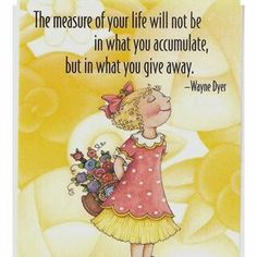 The Measure Of Your Life-Mary Engelbreit Artwork Magnet Great Quotes, Quotes To Live By, Me Quotes, Mary Engelbreit, Cool Words, Wise Words, Inspirational Thoughts, Quotable Quotes, Happy Thoughts