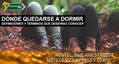 Donde quedarse a dormir: hostel, camping, bead & breakfast, guesthouse y otros. Definiciones y clasificaciones para #mochileros   #viajeros #viajar #viajes #mochilero