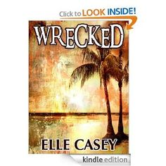 Amazon.com: Wrecked eBook: Elle Casey: Kindle Store