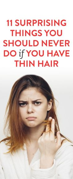 11 Surprising Things You Should Never Do if You Have Thin Hair