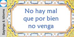 #Spanish sayings and idioms: Every cloud has a silver lining