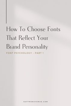 The typography you use on your website and in your brand has an emotional impact with your readers. It's important to make sure they are accurately representing you. Here is how to use font psychology when choosing your brand fonts. For more brand resou Personal Branding, Branding Your Business, Creative Business, Business Tips, Business Fonts, Personal Logo, Corporate Branding, Business Design, Logo Branding