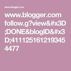 www.blogger.com follow.g?view=DONE&blogID=4111251612193454477