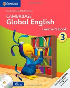 Cambridge Global English is a six-level Primary course following the Cambridge Primary English as a Second Language Curriculum Framework developed by Cambridge English Language Assessment. ISBN: 9781107613843