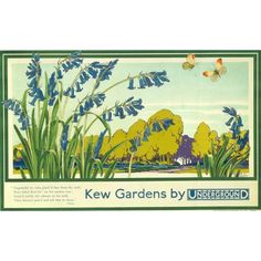 Kew Gardens by Underground by Walter E Spradbery, 1929 London Underground Tube, London Transport Museum, Nostalgia, Nature Posters, Railway Posters, Poster Ads, Vintage London, Kew Gardens, Vintage Travel Posters