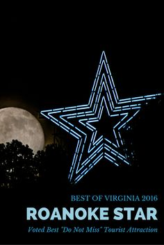 """Roanoke Star Voted One of Virginia's Best """"Do Not Miss"""" Tourist Attractions"""