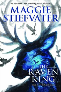 The Raven King (The Raven Cycle #4) by Maggie Stiefvater -April 26th 2016 by Scholastic Press