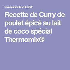 Recette de Curry de poulet épicé au lait de coco spécial Thermomix®