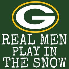 Real Men play in the Snow Packers Funny, Packers Baby, Go Packers, Packers Football, Football Memes, Greenbay Packers, Football Baby, Football Season, Packers Memes