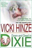 SALE!  Limited time only.  Reg $6.99 Sale $2.99! Down & Dead In Dixie   http://www.barnesandnoble.com/w/down-dead-in-dixie-vicki-hinze/1118176646?ean=2940148353621