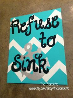 Refuse to Sink. 16 x 20 inch quote canvas  with by TheBlondette, $35.00