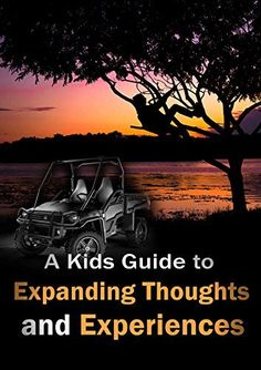 A Kids Guide to Expanding Thoughts and Experiences by Matthew Giandalia, http://www.amazon.com/dp/B00SQ7SJKM/ Download your copy today!