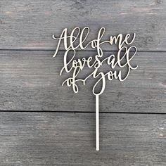 All of me loves all of you ❤️ #ngocreations #wedding #cake #topper #allofmelovesallofyou