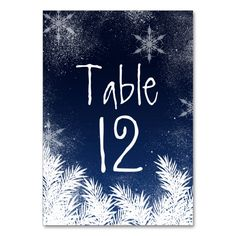 Shop Table Number Elegant Navy Blue Snowflake Wedding created by girly_trend. Card Table Wedding, Wedding Table Numbers, Winter Wedding Invitations, Custom Wedding Invitations, Winter Wonderland Wedding Theme, Snow Theme, Snowflake Wedding, New Years Eve Weddings, Be My Bridesmaid Cards