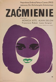"movieposteroftheday: "" Polish poster for L'ECLISSE (Michelangelo Antonioni, Italy, 1962) Designer: Andrzej Onegin-Dabrowski Poster source: Posteritati """