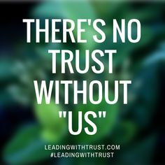 "There's No Trust Without ""Us"" – 3 Truths About Building Trust in Relationships 