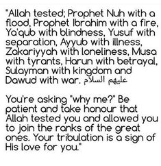 Allah Almighty tests those He loves. Be patient and persevere.