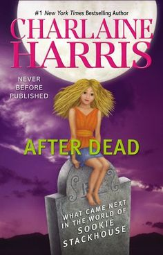After Dead: What Came Next in the World of Sookie Stackhouse  by Charlaine Harris This book is like an encyclopedia of the lives of the many characters of the Southern Vampire Mysteries after the e...