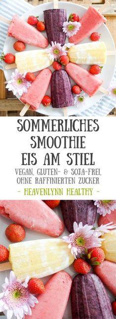 Sommerliches Smoothie Eis am Stiel - vegan, glutenfrei, ohne Soja, ohne raffinierten Zucker
