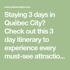Staying 3 days in Québec City? Check out this 3 day itinerary to experience every must-see attraction in Québec City.