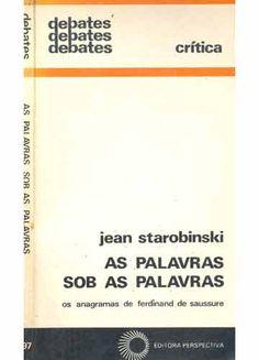 As palavras sob as palavras - Jean Starobinski