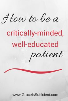 I hope this helps you become a more critical, well-educated patient. After all, the most important advocate for your health should be you! Become a student of your chronic illness, invisible illness and chronic pain.