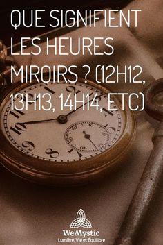 Savez-vous que lorsque vous voyez des heures miroirs, celles-ci ont une signification ?