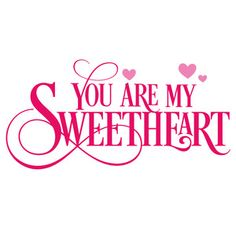 Silhouette Design Store - View Design you are my sweetheart Love Husband Quotes, Wife Quotes, I Love You Quotes, Love My Husband, Valentine's Day Quotes, Romantic Love Quotes, Love Yourself Quotes, Morning Quotes, Sassy Quotes