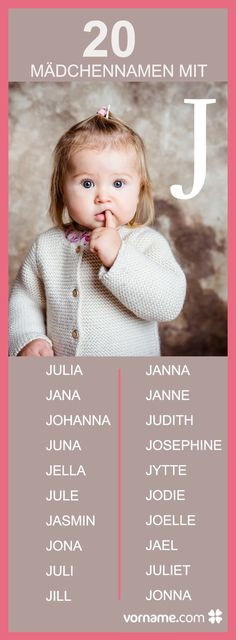 Deine Tochter soll einen Vornamen mit dem Anfangsbuchstaben J erhalten? Klick Di… Your daughter should get a first name with the initial letter J? Click through our directory of female first names and find the right name for your baby! Girl Names With J, J Baby Girl Names, Middle Names For Girls, Hipster Baby Names, Cute Baby Names, Baby Boy, J Names, Southern Baby Names, Mexican Babies