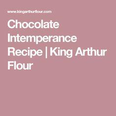 Chocolate Intemperance Recipe | King Arthur Flour