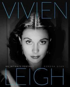 Vivien Leighs mystique was a combination of staggering beauty, glamour, romance…