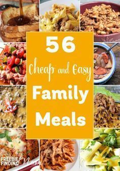 Need quick,, easy n delicious meals,, on a budget?,, These 56 cheap n easy family meals are sure to inspire you. You'll find breakfast ideas,, beef recipes,, pasta recipes,, soup recipes,, n more!