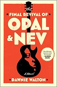 The Final Revival of Opal & Nev by Dawnie Walton Danielle Steel, Oral History, Entertainment Weekly, Book Club Books, Books To Read, Iowa, Black Rocks, Singer Songwriter, Poster Design
