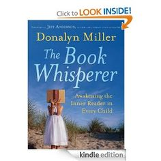 "Every reading teacher and every middle school and high school English teacher needs to read The Book Whisperer: Awakening the Inner Reader in Every Child.  This Texas teacher has developed an awesome system for helping children become lifelong readers (and their test scores improve without all the ""drill and kill"" activities)."