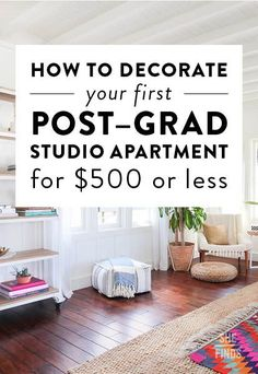 How To Decorate Your First Post Grad Studio Apartment For 500 Or Less