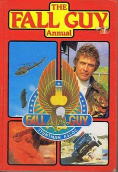 The Fall Guy Annual 1981 ft. Fall Guy Truck, The Fall Guy, 80 Tv Shows, Lee Majors, Uk Tv, Heather Thomas, Those Were The Days, Vintage Children's Books, Classic Tv