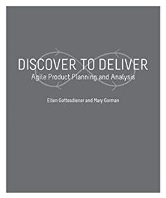 Discover to Deliver: Agile Product Planning and Analysis is a practical guide for rapidly discovering product needs in your lean/agile project. Ellen Gottesdiener and Mary Gorman, leading agile practitioners and consultants, share key concepts, practices, examples, a case study, tips, and powerful planning and analysis tools.
