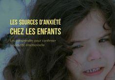 5 sources principales d'anxiété chez les enfants + quelques pistes pour y faire face et confirmer leur sécurité émotionnelle