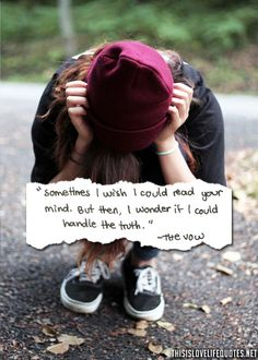 Sometimes I wish I could read your mind. But then, I wonder if I could handle the truth. Teenager Quotes About Life, Dead Alive, Stupid, Life Quotes, Mindfulness, Handle, Feelings, Creative, Quotes About Life