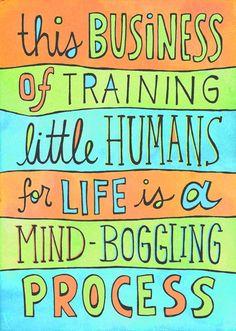 Training little humans