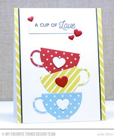card MFT tea cup cups stacked MFT tea party die-namics #mftstamps Kreative Jewels: A Cup of Love