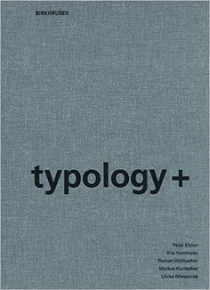 http://www.amazon.com/typology-Peter-Ebner/dp/3034600879/ref=pd_sim_14_11?ie=UTF8