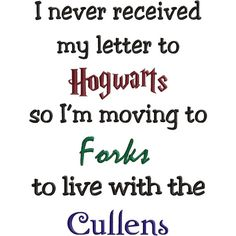I love Harry Potter and Twilight! But, I am a wizard so I would get my letter from Hogwarts! Just pinning it because I think it's funny!