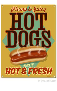 Hot and Fresh Hot Dogs Tin Sign
