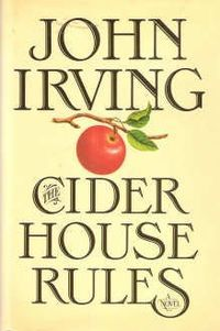 To Read - Cider House Rules by John Irving. Hard to forget