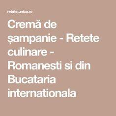 Cremă de șampanie - Retete culinare - Romanesti si din Bucataria internationala Deserts, Sweets, Postres, Dessert, Plated Desserts, Desserts