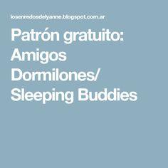Patrón gratuito: Amigos Dormilones/ Sleeping Buddies