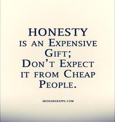 Honesty!